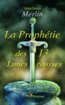 Merlin, la Prophtie des 13 Lunes rousses